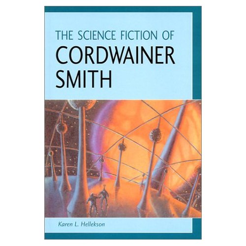The Science Fiction of Cordwainer Smith by Karen Hellekson book cover